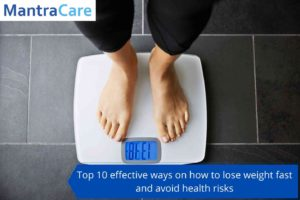 Top 10 effective ways on how to lose weight fast and avoid health risks