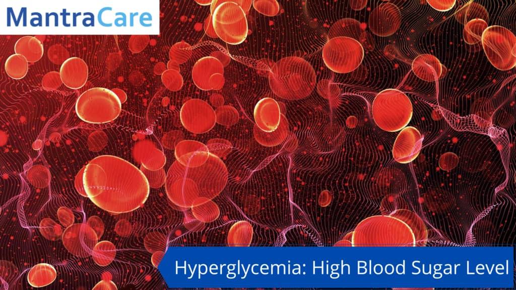 Hyperglycemia-High Blood Sugar Level